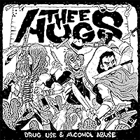 Thee Hugs - Drug Use & Alcohol Abuse